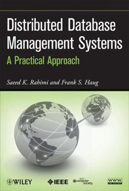 Distributed Database Management Systems: A Practical Approach, by Rahimi 9780470407455