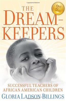Dreamkeepers: Successful Teachers of African American Children, by Ladson-Billings, 2nd Edition 9780470408155