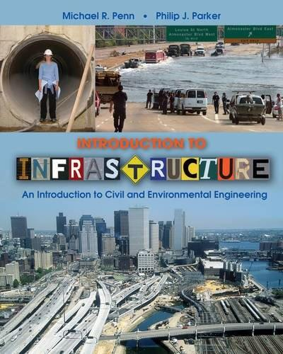 Introduction to Infrastructure: An Introduction to Civil and Environmental Engineering 1 9780470411919