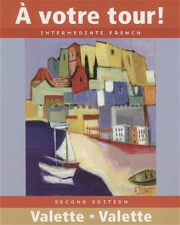 A Votre Tour! Intermediate French, by Valette, 2nd Edition 9780470424230
