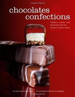 Chocolates and Confections: Formula, Theory, and Technique for the Artisan Confectioner, by Greweling, 2nd Edition 9780470424414