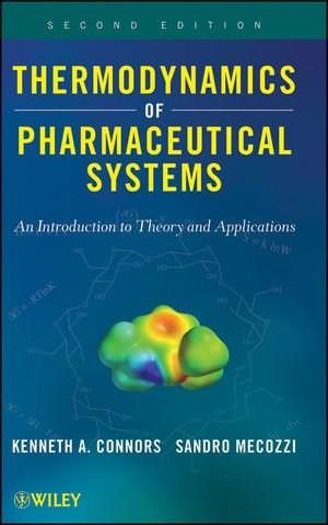 Thermodynamics of Pharmaceutical Systems: An introduction to Theory and Applications, by Connors, 2nd Edition 9780470425121