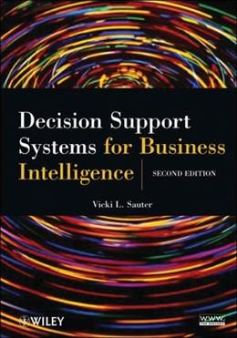 Decision Support Systems for Business Intelligence, by Sauter, 2nd Edition 9780470433744