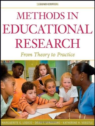 Methods in Educational Research: From Theory to Practice, by Lodico, 2nd Edition 9780470436806
