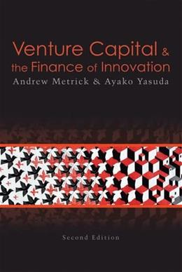 Venture Capital and the Finance of Innovation, by Metrick, 2nd Edition 9780470454701