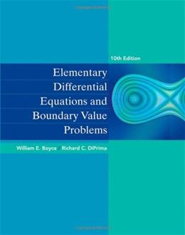 Elementary Differential Equations and Boundary Value Problems, by Boyce, 10th Edition 9780470458310