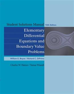 Elementary Differential Equations Boundary Value Problems, by Boyce, 10th Edition, Solutions Manual 9780470458334
