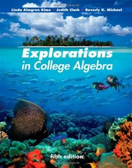 Explorations in College Algebra, by Kime, 5th Edition 9780470466445