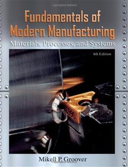 Fundamentals of Modern Manufacturing: Materials,  Processes, and Systems 4 w/DVD 9780470467008