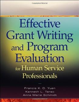 Effective Grant Writing and Program Evaluation for Human Service Professionals, by Yuen 9780470469989