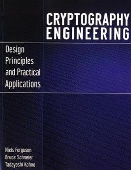 Cryptography Engineering Design Principles and Practical Applications, by Ferguson 9780470474242