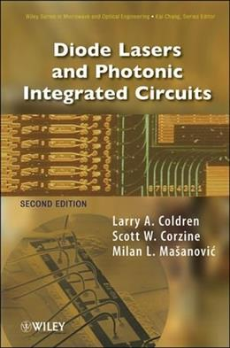 Diode Lasers and Photonic Integrated Circuits, by Coldren, 2nd Edition 9780470484128