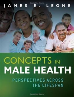 Concepts in Male Health: Perspectives Across The Lifespan, by Leone 9780470486382