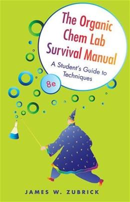 The Organic Chem Lab Survival Manual: A Students Guide to Techniques 8 9780470494370