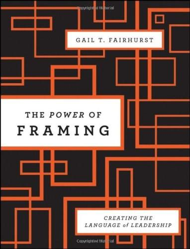 Power of Framing: Creating the Language of Leadership, by Fairhurst, 2nd Edition 9780470494523