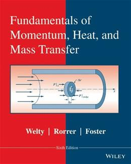 Fundamentals of Momentum, Heat and Mass Transfer, by Welty, 6th Edition 9780470504819