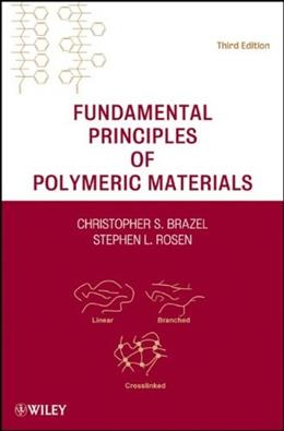 Fundamental Principles of Polymeric Materials, by Brazel, 3rd Edition 9780470505427