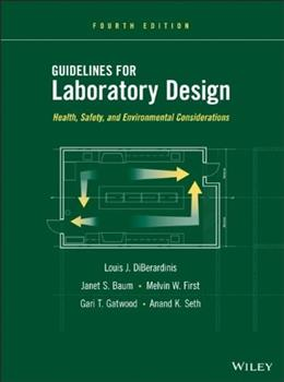Guidelines for Laboratory Design: Health, Safety, and Environmental Considerations, by Diberardinis, 4th Edition 9780470505526