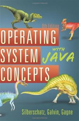Operating System Concepts with Java, by Silberschatz, 8th Edition 9780470509494