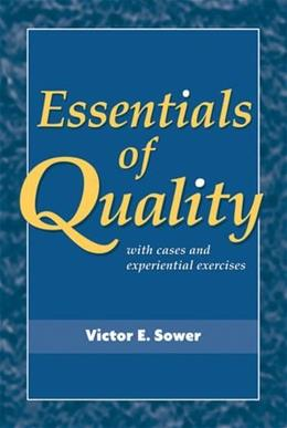 Essentials of Quality with Cases and Experiential Exercises, by Sower 9780470509593
