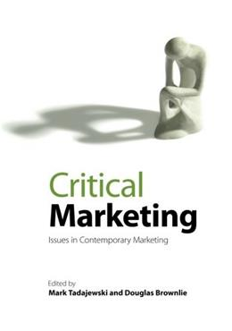 Critical Marketing: Issues in Contemporary Marketing, by Tadajewski 9780470511985