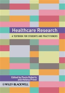 Healthcare Research: A Handbook for Students and Practitioners, by Roberts 9780470519325