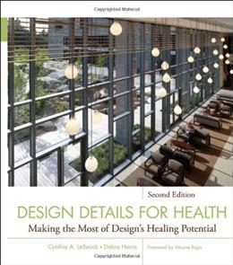 Design Details for Health: Making the Most of Designs Healing Potential, by Leibrock, 2nd Edition 9780470524718