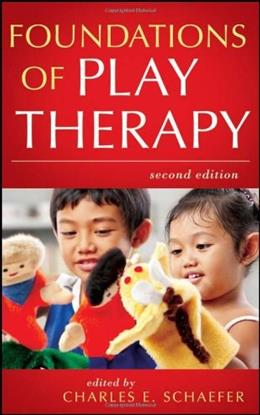 Foundations of Play Therapy, by Schaefer, 2nd Edition 9780470527528