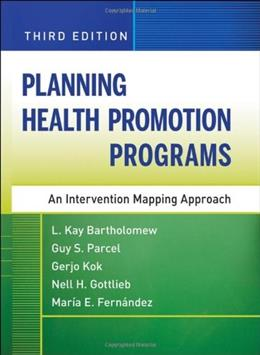 Planning Health Promotion Programs: An Intervention Mapping Approach, by Bartholomew, 3rd Edition 9780470528518