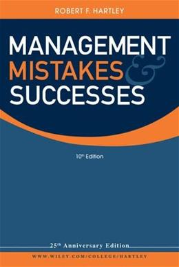 Management Mistakes and Successes, by Hartley, 10th Edition 9780470530528