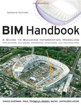 BIM Handbook: A Guide to Building Information Modeling for Owners, Managers, Designers, Engineers and Contractors, by Eastman, 2nd Edition 9780470541371