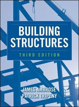 Building Structures, by Ambrose, 3rd Edition 9780470542606