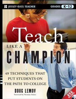Teach Like a Champion: 49 Techniques that Put Students on the Path to College K-12, by Lemov BK w/DVD 9780470550472