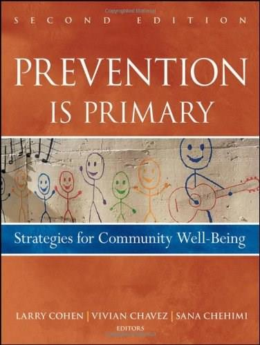 Prevention Is Primary: Strategies for Community Well Being, by Cohen, 2nd Edition 9780470550953