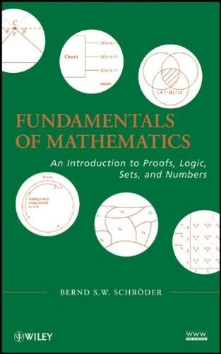 Fundamentals of Mathematics: An Introduction to Proofs, Logic, Sets, and Numbers, by Schroder 9780470551387