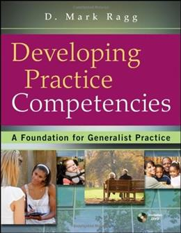 Developing Practice Competencies: A Foundation for Generalist Practice, by Ragg BK w/CD 9780470551707