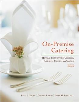 On Premise Catering: Hotels, Convention Centers, Arenas, Clubs, and More, by Shock, 2nd Edition 9780470551752