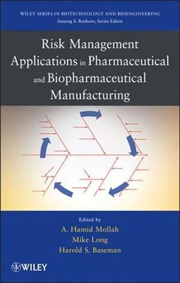 Risk Management Applications in Pharmaceutical and Biopharmaceutical Manufacturing, by Mollah 9780470552346