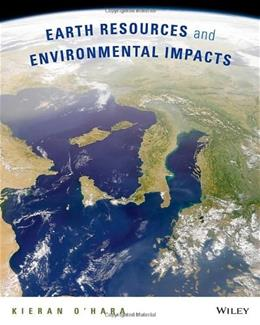 Earth Resources and Environmental Impacts, by O