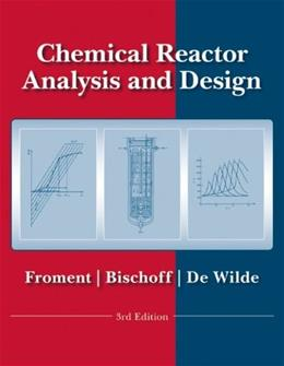 Chemical Reactor Analysis and Design, by Froment, 3rd Edition 9780470565414