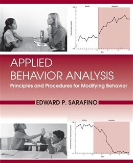 Applied Behavior Analysis: Principles and Procedures in Behavior Modification, by Sarafino 9780470571521