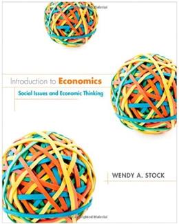 Introduction to Economics: Social Issues and Economic Thinking, by Stock 9780470574782