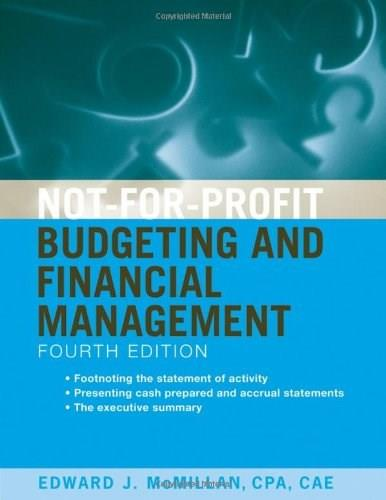 Not-for-Profit Budgeting and Financial Management, by McMillan, 2nd Edition 9780470575413