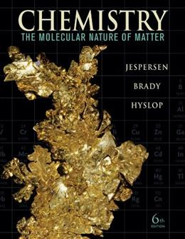 Chemistry: The Molecular Nature of Matter, by Jespersen, 6th Edition 9780470577714
