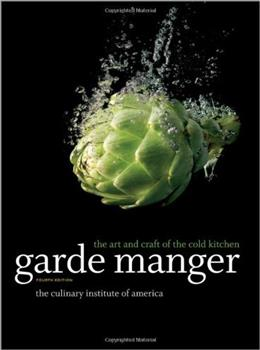 Garde Manger: The Art and Craft of the Cold Kitchen, by Culinary Institute of America, 4th Edition 9780470587805