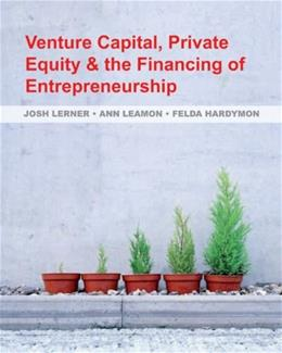 Venture Capital, Private Equity, and the Financing of Entrepreneurship, by Lerner 9780470591437
