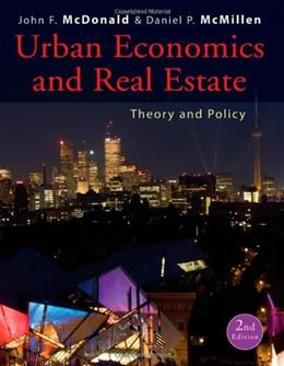 Urban Economics and Real Estate: Theory and Policy, by McDonald, 2nd Edition 9780470591482