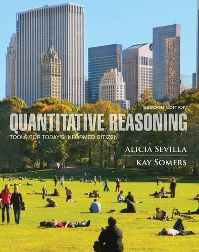 Quantitative Reasoning: Tools for Todays Informed Citizen, by Sevilla, 2nd Edition 9780470592717