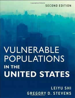 Vulnerable Populations in the United States, by Shi, 2nd Edition 9780470599358