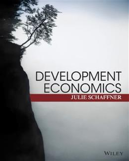 Development Economics: Theory, Empirical Research, and Policy Analysis, by Schaffner 9780470599396